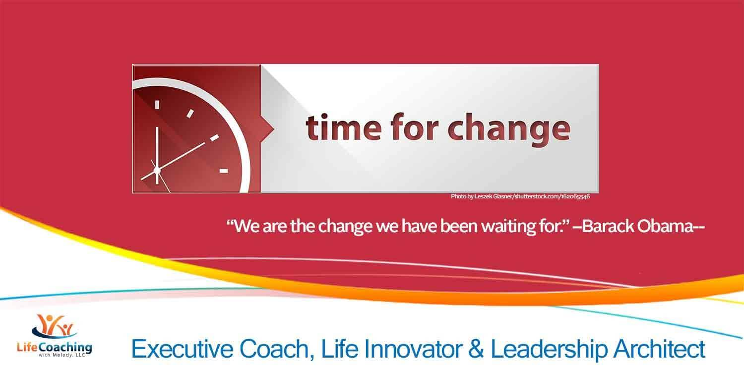 "A Clock, Tag Line ""Time for Change,"" and Quote: We are the change we have been waiting for. by Barack Obama"