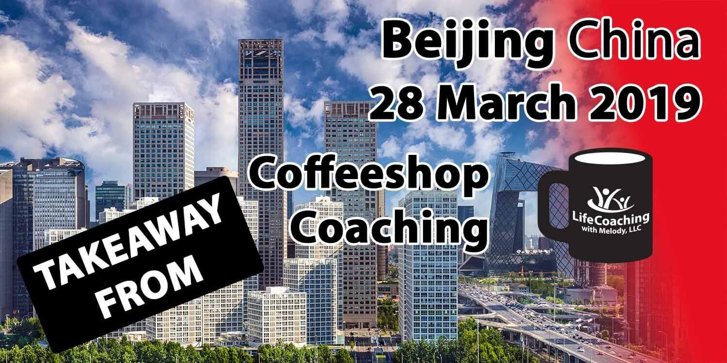 Background picture of Beijing China financial district with words: Today's Takeaway from Coffeeshop Group Coaching – Beijing, China – 28 March 2019
