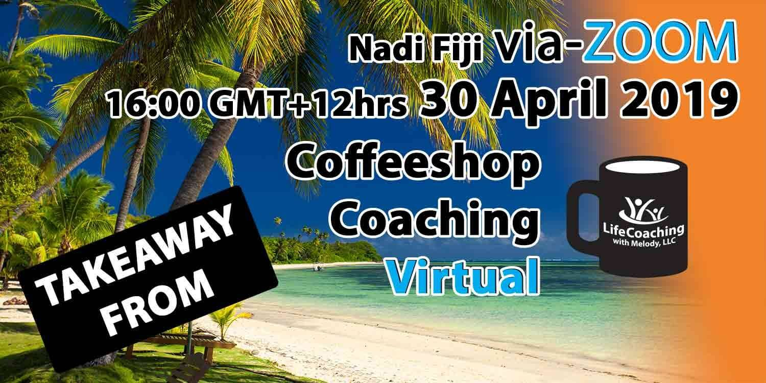 Image of a beach in Fiji with words Takeaway From Virtual Coffeeshop Coaching Nadi Fiji 20 April 2019