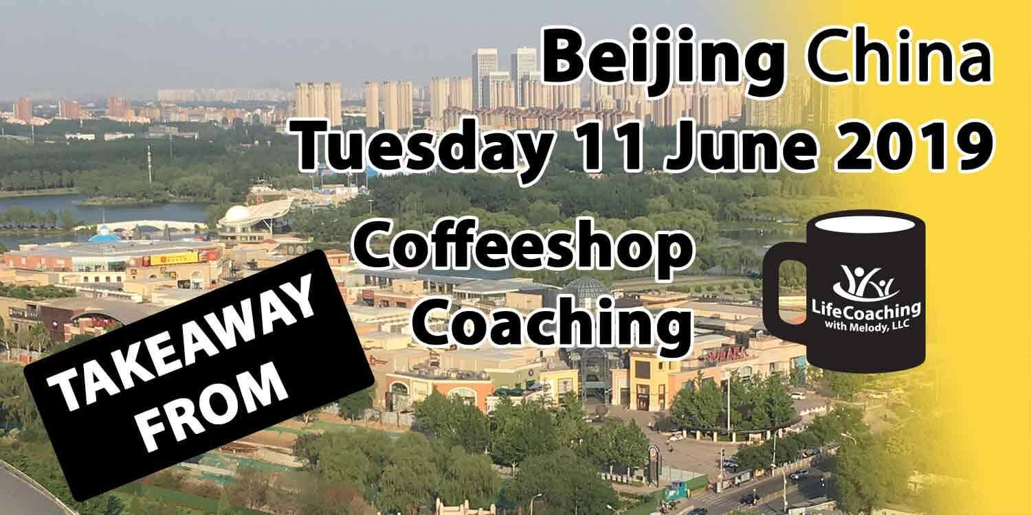 Image Beijing China Solana and Chaoyang Park with words Takeaway from Beijing China Tuesday 11 June 2019 Coffeeshop Coaching