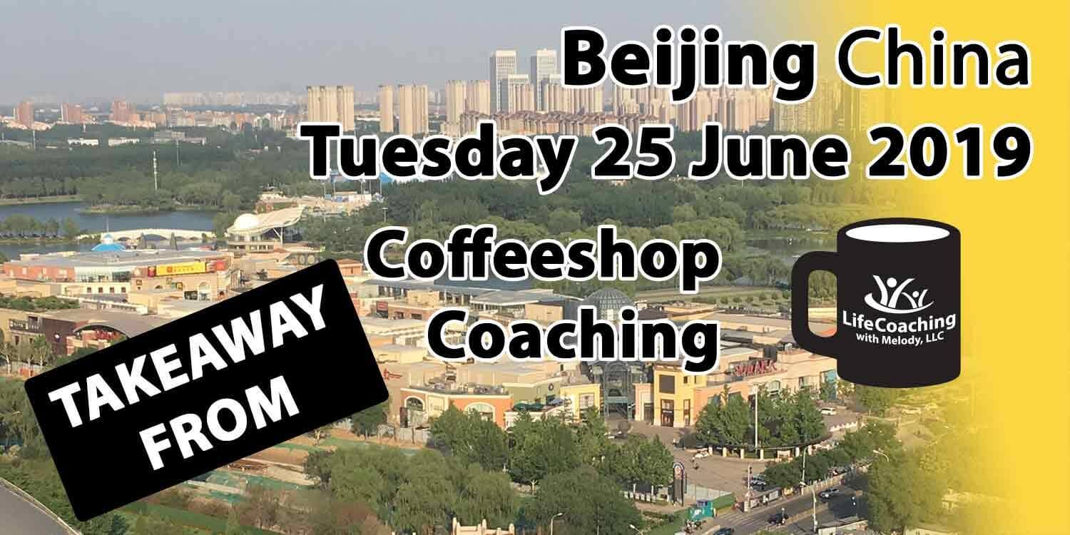Image Beijing China Solana and Chaoyang Park with words Takeaway from Beijing China Tuesday 25 June 2019 Coffeeshop Coaching