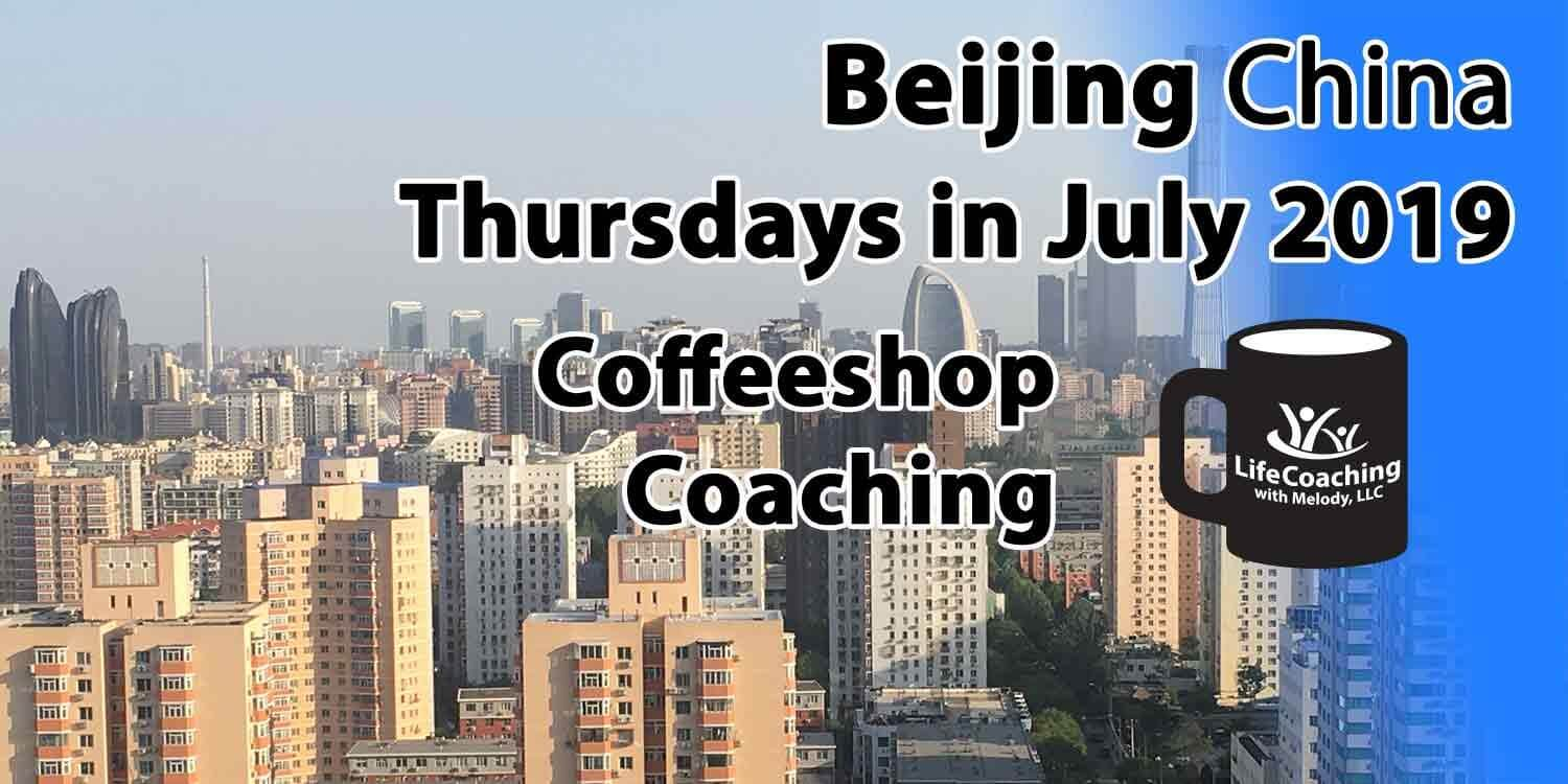 Image Beijing China Financial District with words Beijing China Thursdays in July 2019 Coffeeshop Coaching