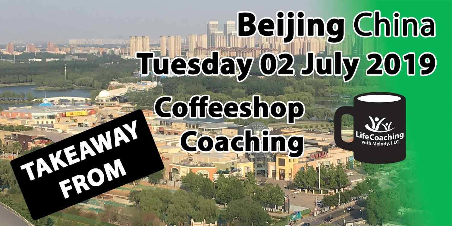 Image Beijing China Solana and Chaoyang Park with words Takeaway from Beijing China Tuesday 02 July 2019 Coffeeshop Coaching