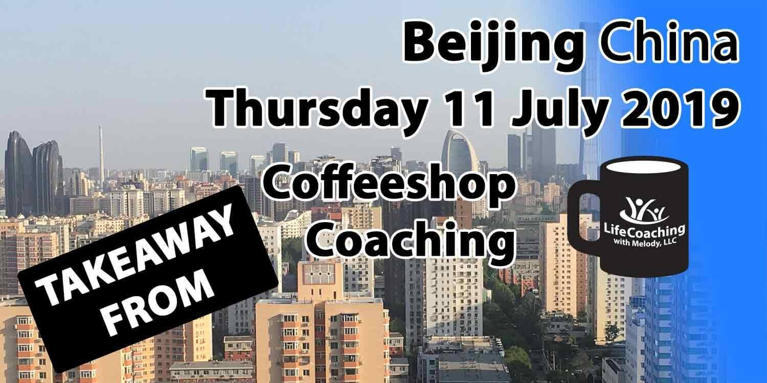 Image Beijing China Financial District with words Takeaway From Beijing China Thursday 11 July 2019 Coffeeshop Coaching