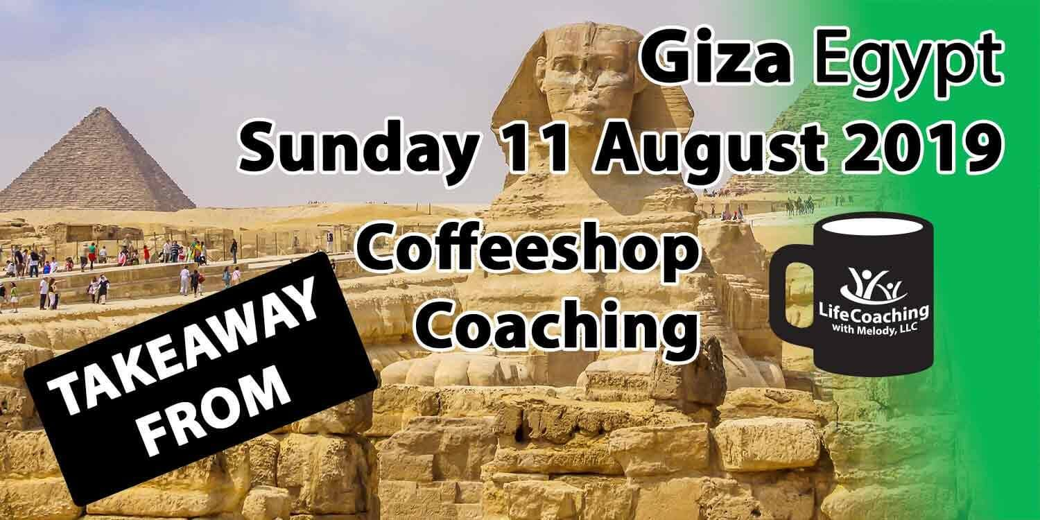 Image of Giza Pyramids and Sphinx with words Coffeeshop Coaching Takeaway from Giza, Egypt Sunday 11 August 2019