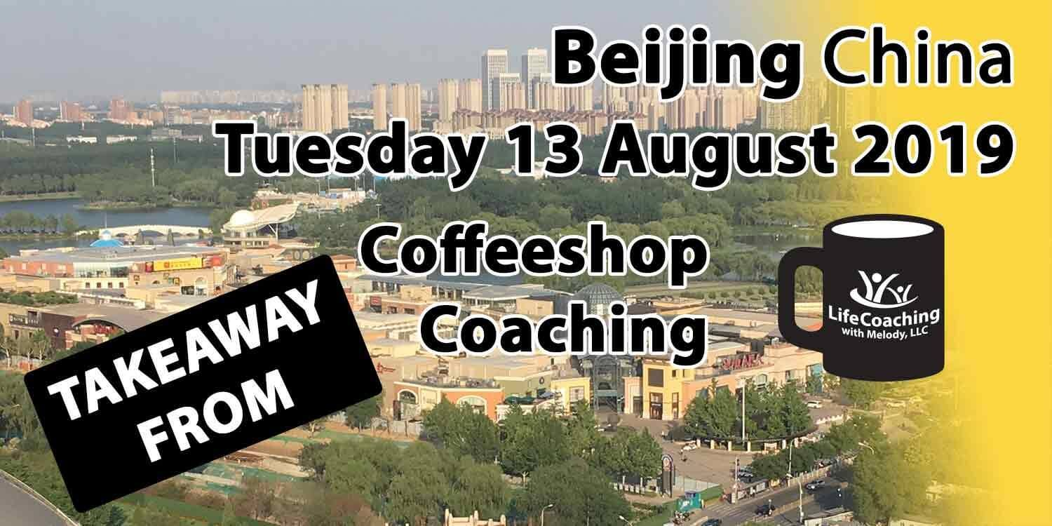 Image Beijing China Solana and Chaoyang Park with words Takeaway from Beijing China Tuesday 13 August 2019 Coffeeshop Coaching