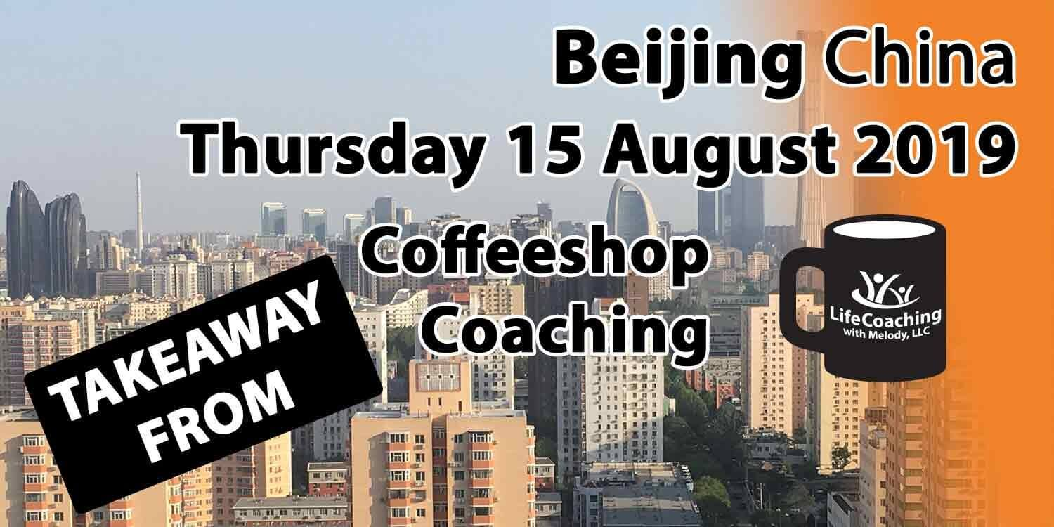 Image Beijing China Financial District with words Takeaway From Beijing China Thursday 15 August 2019 Coffeeshop Coaching