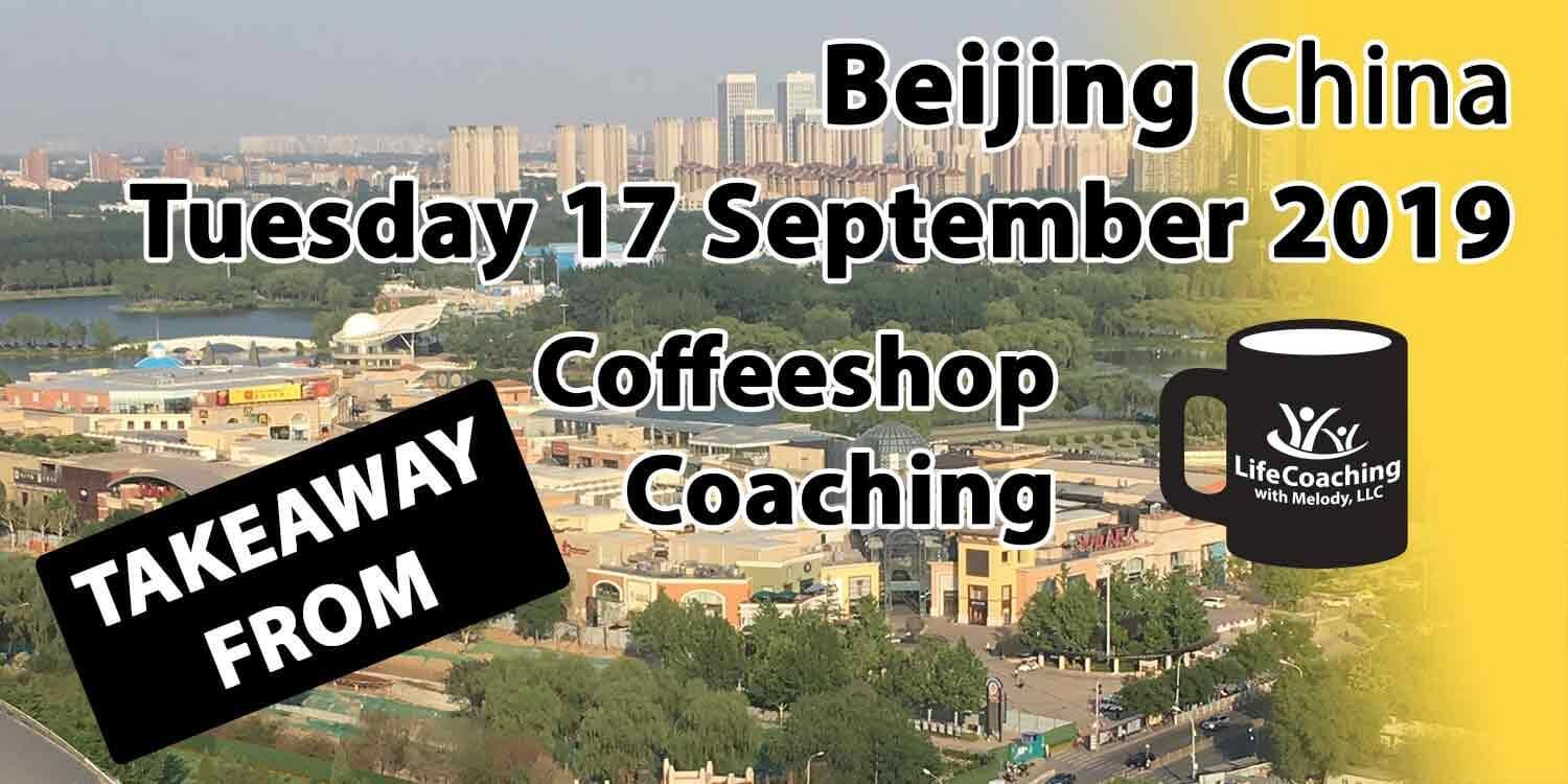 Image Beijing China Solana Shopping Center and Chaoyang Park with words Takeaway from Beijing China Tuesday 17 September 2019 Coffeeshop Coaching