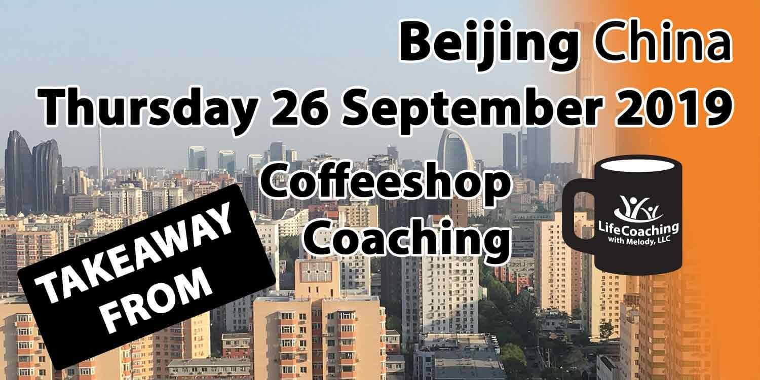 Image Beijing China Financial District with words Takeaway From Beijing China Thursday 26 September 2019 Coffeeshop Coaching