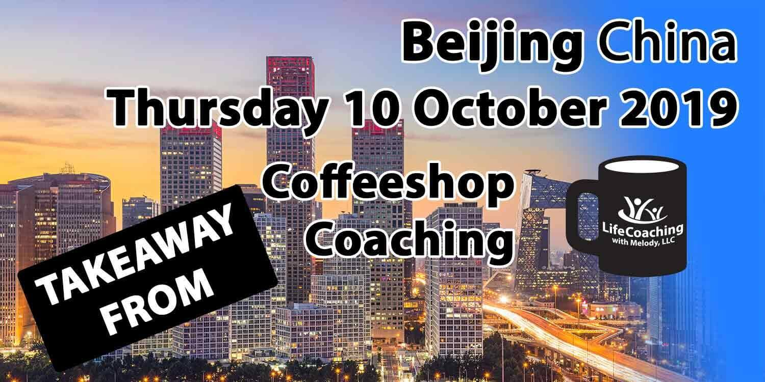 Image Beijing China Financial District with words Takeaway From Beijing China Thursday 10 October 2019 Coffeeshop Coaching