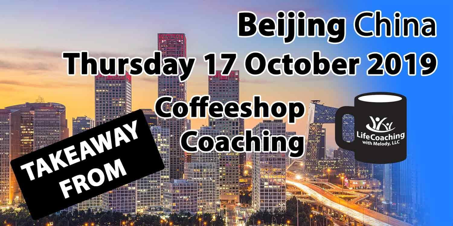 Image Beijing China Financial District with words Takeaway From Beijing China Thursday 17 October 2019 Coffeeshop Coaching