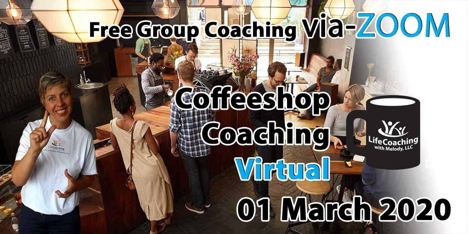 Image of a coffee shop setting background with Coach Melody and the words Free Group Coaching Via-ZOOM Coffeeshop Coaching Virtual 01 March 2020