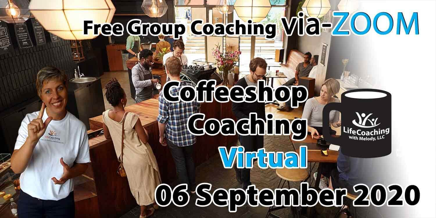 Image of a coffee shop setting background with Coach Melody and the words Free Group Coaching Via-ZOOM Coffeeshop Coaching Virtual 06 September 2020
